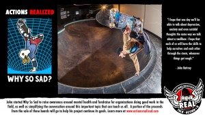 WHY SO SAD -- Raising awareness for mental health issues and suicide prevention in skateboarding and elsewhere.